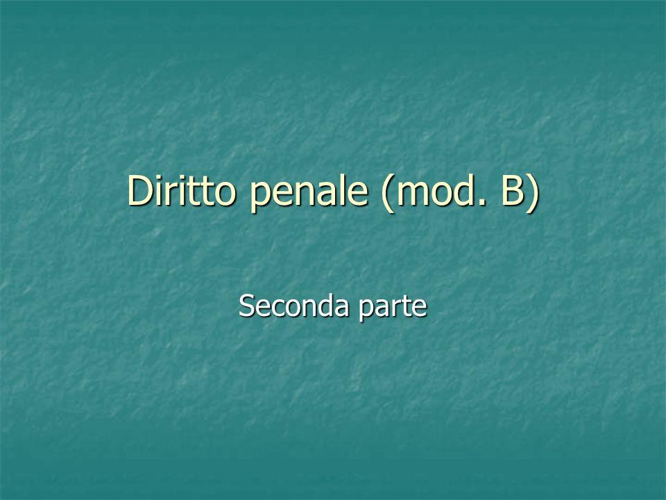 Diritto penale (mod. B) Seconda parte