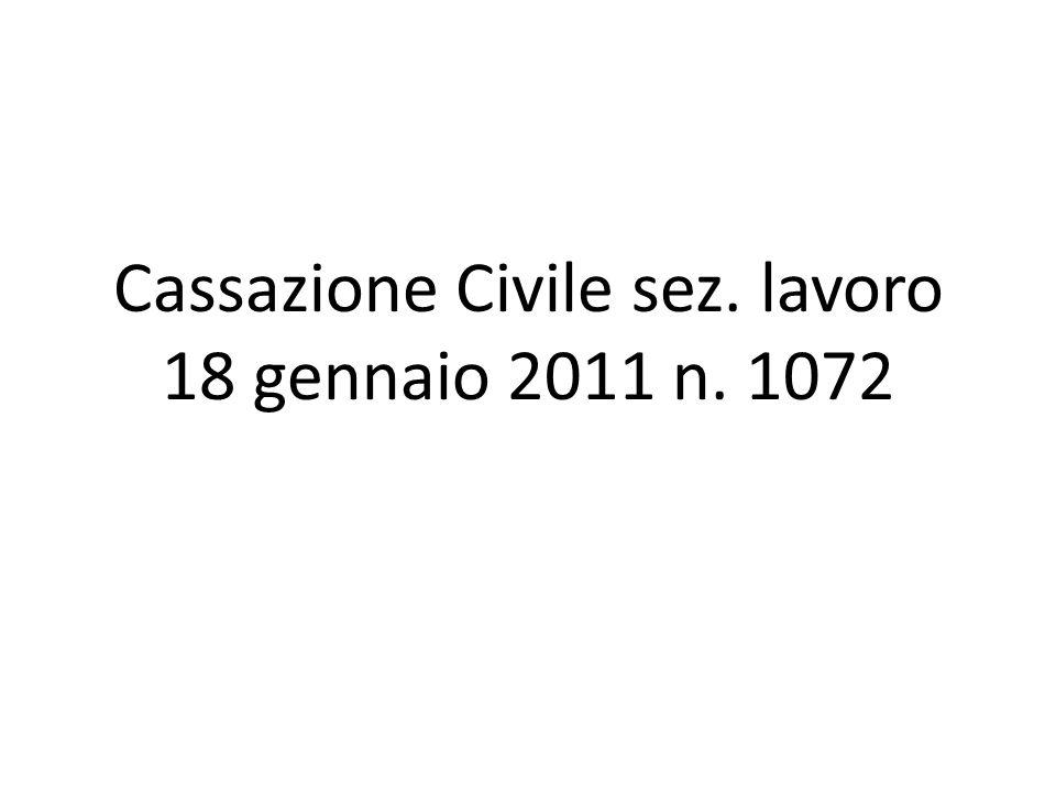 Cassazione Civile sez. lavoro 18 gennaio 2011 n. 1072