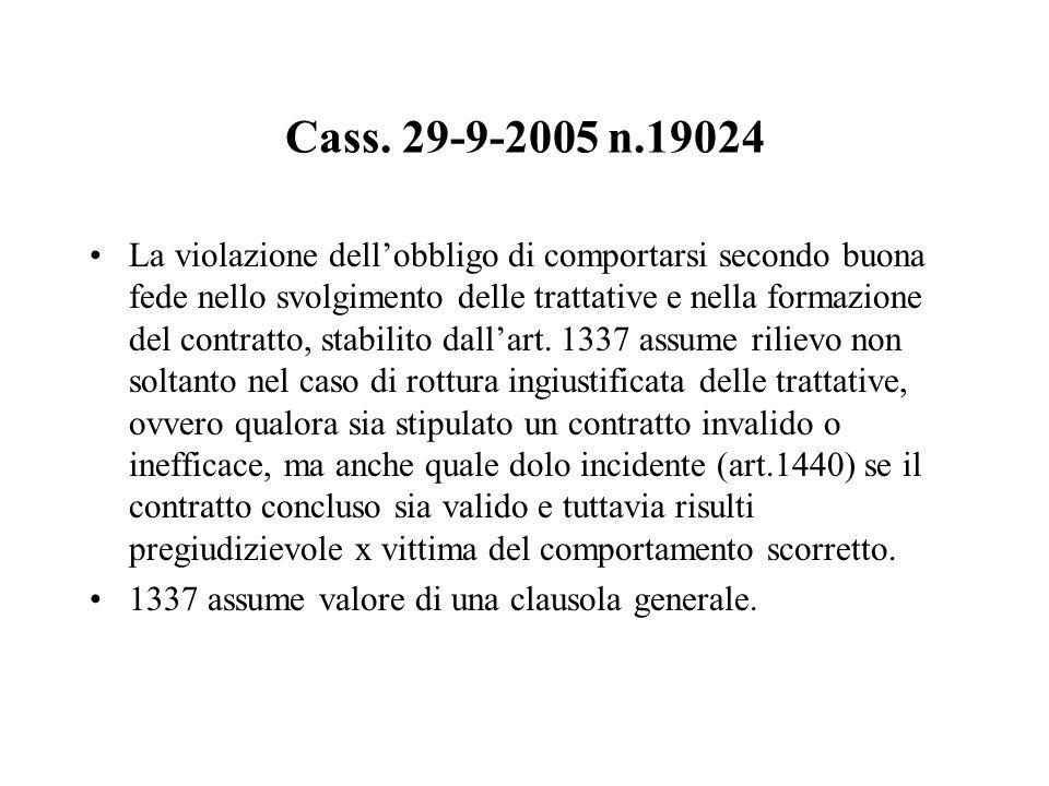 Cass. 29-9-2005 n.19024 La violazione dellobbligo di comportarsi secondo buona fede nello svolgimento delle trattative e nella formazione del contratt