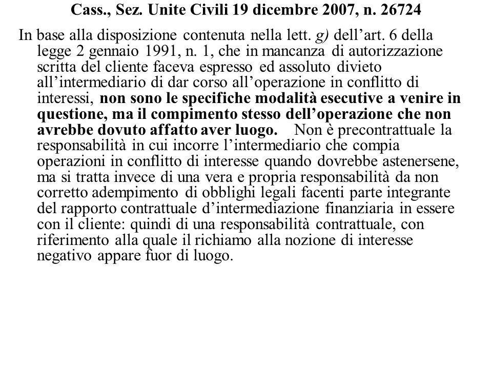 Cass., Sez. Unite Civili 19 dicembre 2007, n. 26724 In base alla disposizione contenuta nella lett. g) dellart. 6 della legge 2 gennaio 1991, n. 1, ch