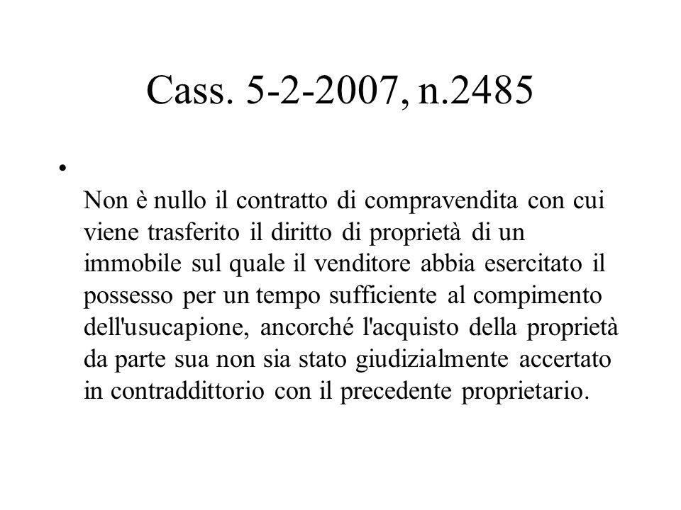 Cass. 5-2-2007, n.2485 Non è nullo il contratto di compravendita con cui viene trasferito il diritto di proprietà di un immobile sul quale il venditor