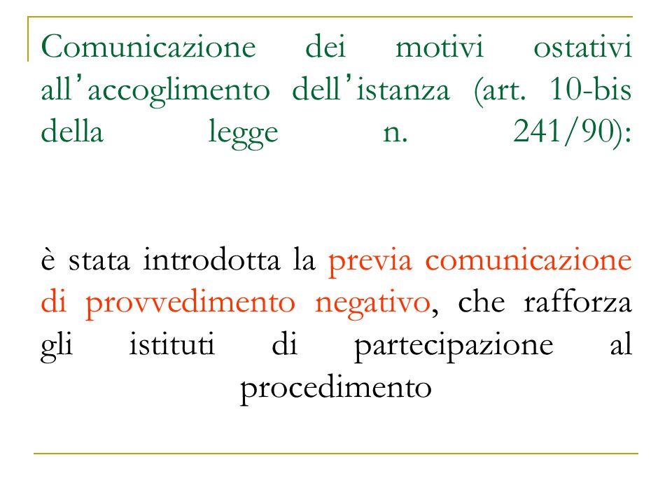 Comunicazione dei motivi ostativi all accoglimento dell istanza (art. 10-bis della legge n. 241/90): è stata introdotta la previa comunicazione di pro