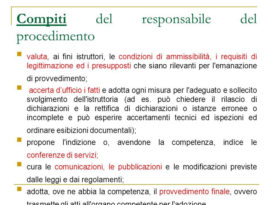 Compiti del responsabile del procedimento valuta, ai fini istruttori, le condizioni di ammissibilità, i requisiti di legittimazione ed i presupposti c