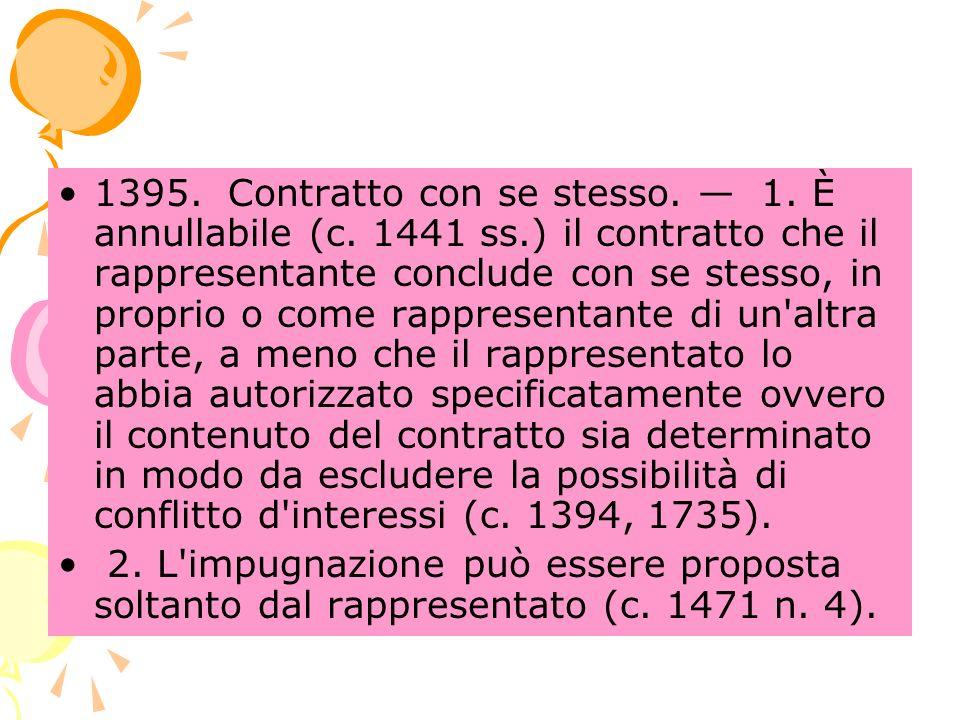 1395. Contratto con se stesso. 1. È annullabile (c.