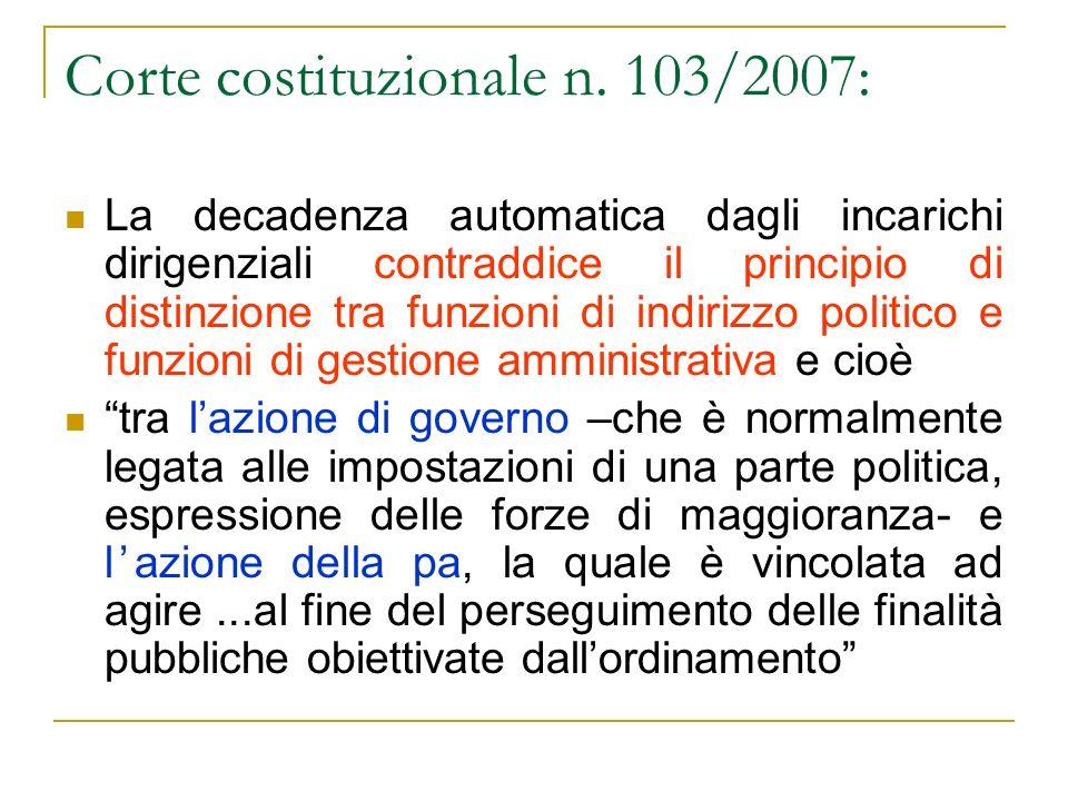 Corte costituzionale n. 103/2007: La decadenza automatica dagli incarichi dirigenziali contraddice il principio di distinzione tra funzioni di indiriz
