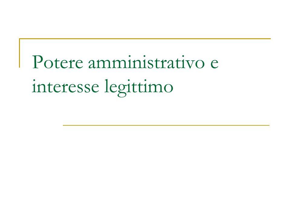 Potere amministrativo e interesse legittimo