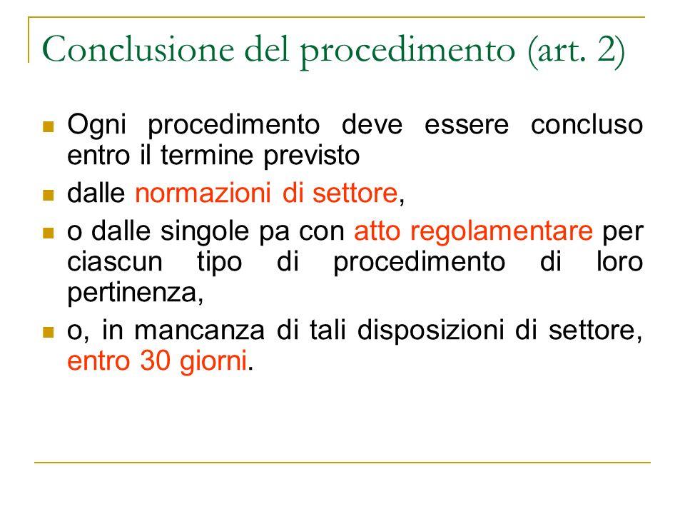 I termini per la conclusione del procedimento decorrono: dallinizio del procedimento dufficio o dal ricevimento della domanda, se il procedimento è ad iniziativa di parte.