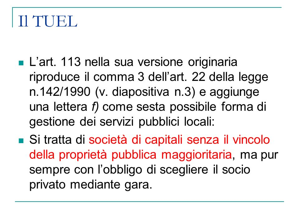 Il TUEL Lart. 113 nella sua versione originaria riproduce il comma 3 dellart.