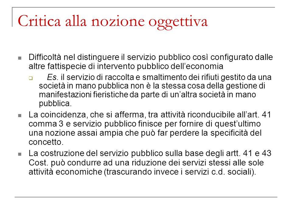 Critica alla nozione oggettiva Difficoltà nel distinguere il servizio pubblico così configurato dalle altre fattispecie di intervento pubblico delleco