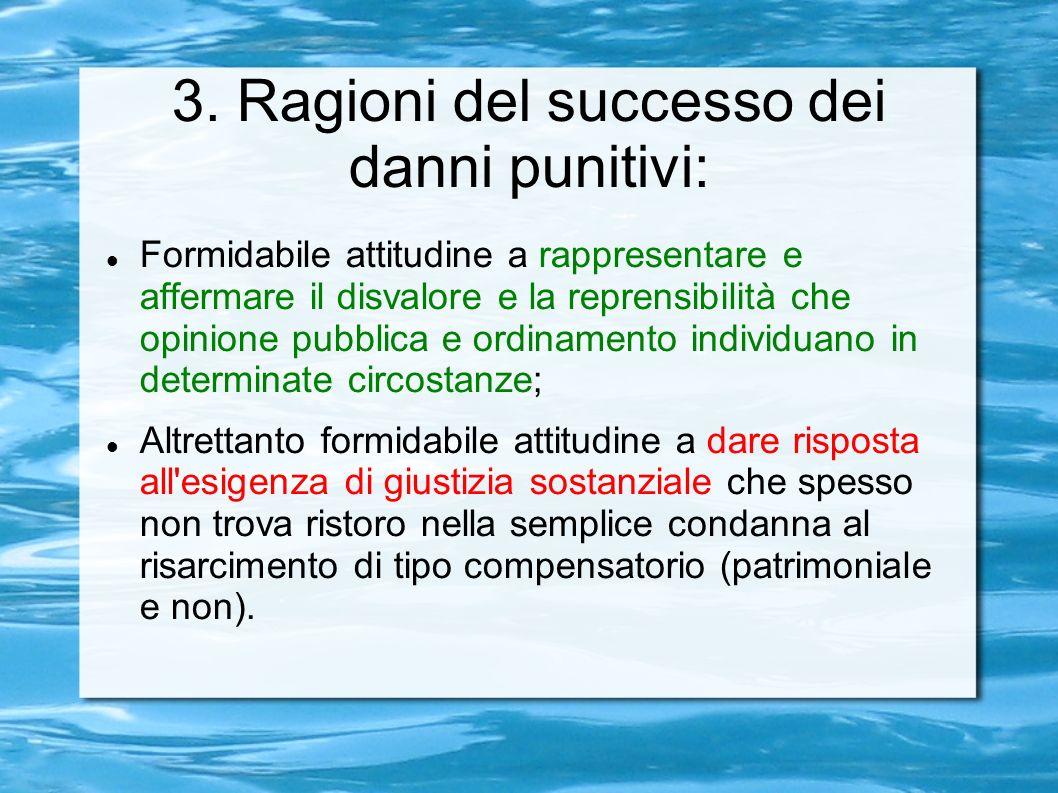 3. Ragioni del successo dei danni punitivi: Formidabile attitudine a rappresentare e affermare il disvalore e la reprensibilità che opinione pubblica