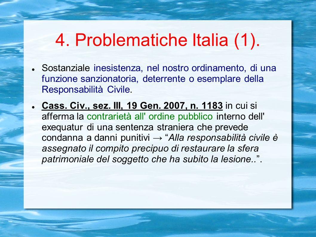 4. Problematiche Italia (1). Sostanziale inesistenza, nel nostro ordinamento, di una funzione sanzionatoria, deterrente o esemplare della Responsabili