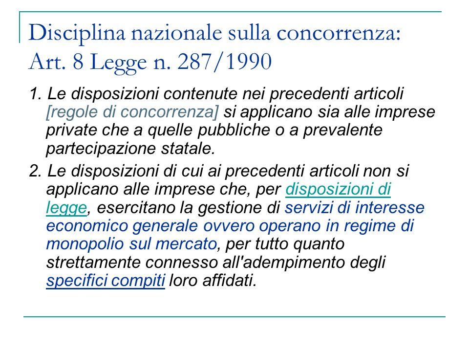 Liberalizzazioni e concorrenza Qual è la forma degli atti che affidano i compiti ( o la missione) di servizio pubblico.