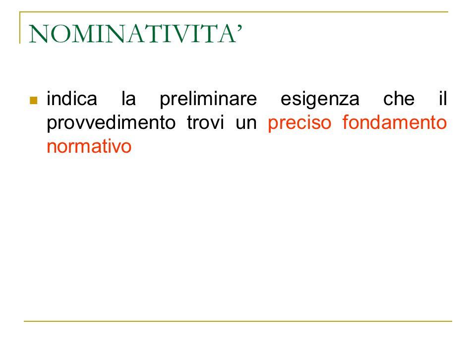 NOMINATIVITA indica la preliminare esigenza che il provvedimento trovi un preciso fondamento normativo