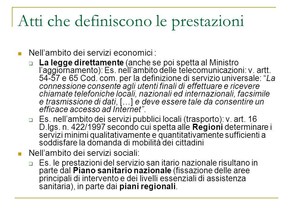 Atti che definiscono le prestazioni Nellambito dei servizi economici : La legge direttamente (anche se poi spetta al Ministro laggiornamento): Es.