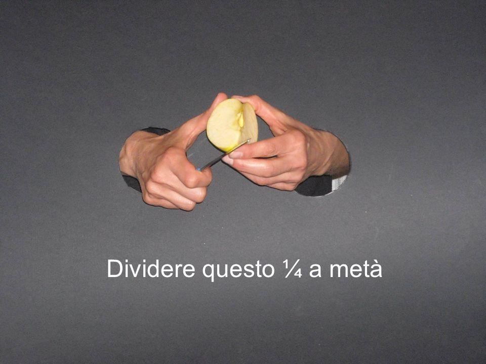 Dividere questo ¼ a metà