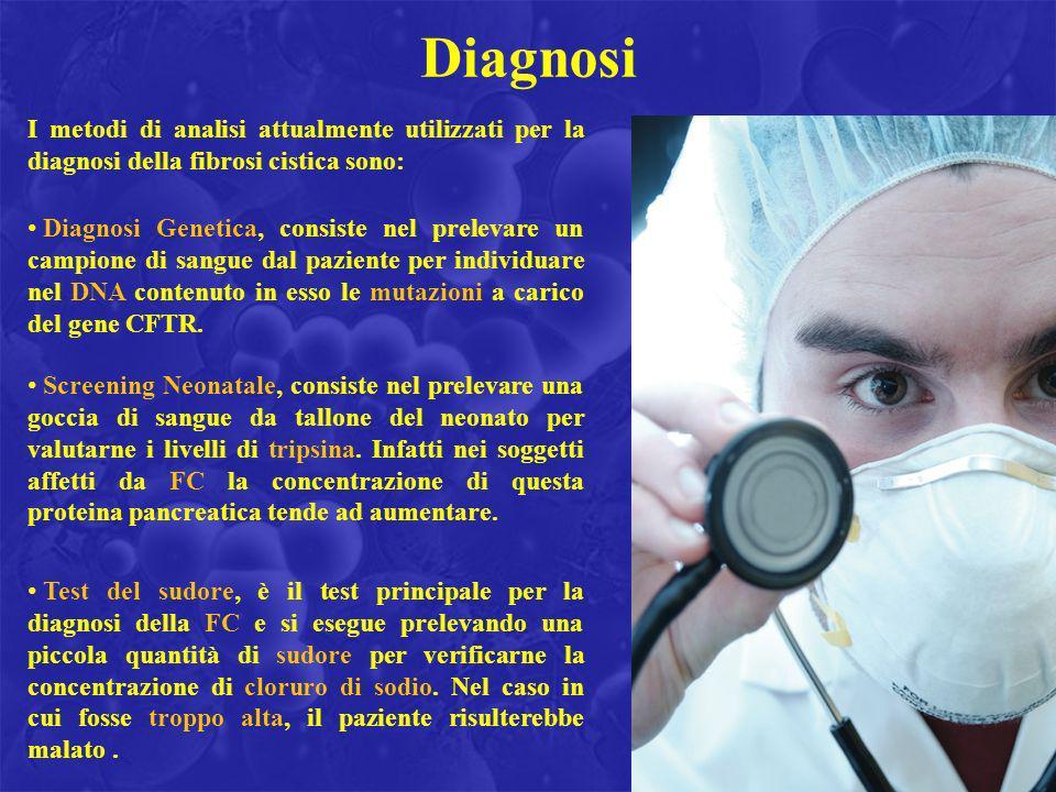 Diagnosi I metodi di analisi attualmente utilizzati per la diagnosi della fibrosi cistica sono: Diagnosi Genetica, consiste nel prelevare un campione