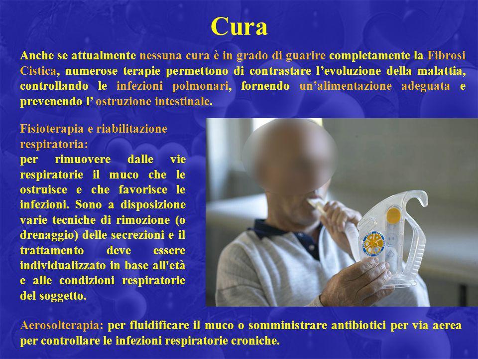 Cura Fisioterapia e riabilitazione respiratoria: per rimuovere dalle vie respiratorie il muco che le ostruisce e che favorisce le infezioni. Sono a di