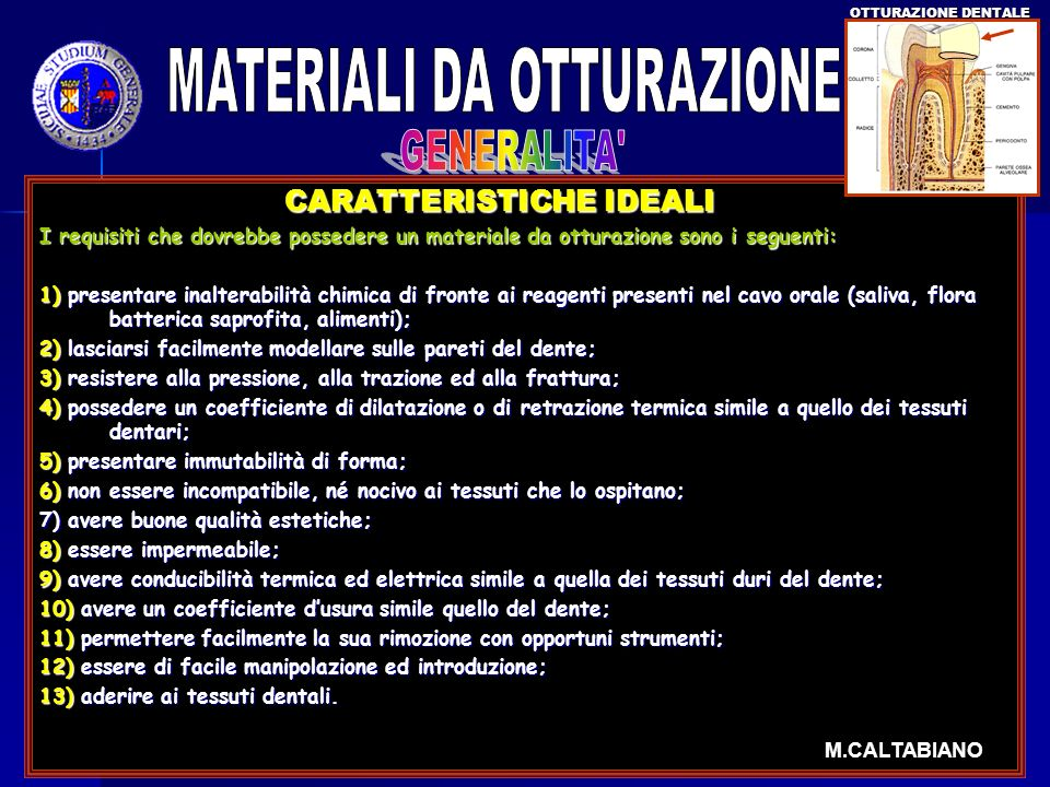 CARATTERISTICHE IDEALI CARATTERISTICHE IDEALI I requisiti che dovrebbe possedere un materiale da otturazione sono i seguenti: 1) presentare inalterabi