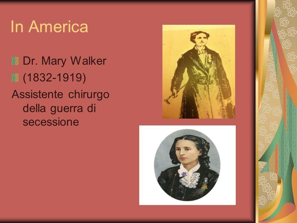 In America Dr. Mary Walker (1832-1919) Assistente chirurgo della guerra di secessione