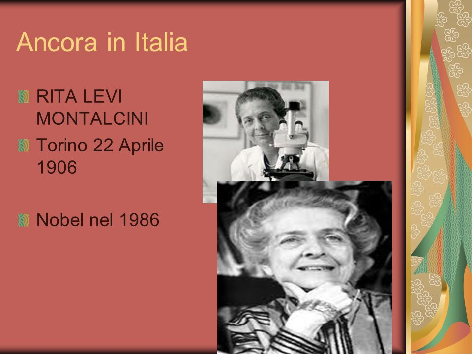 Ancora in Italia RITA LEVI MONTALCINI Torino 22 Aprile 1906 Nobel nel 1986
