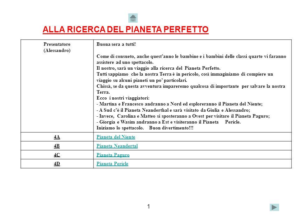 ALLA RICERCA DEL PIANETA PERFETTO Presentatore (Alessandro) Buona sera a tutti.