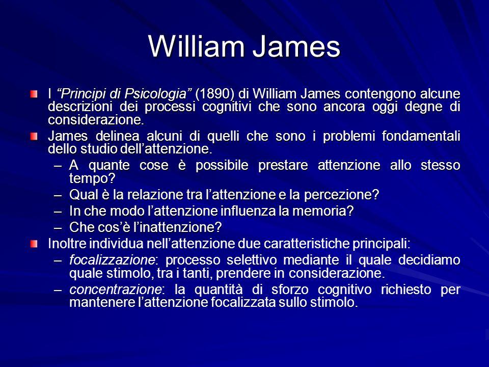 William James I Principi di Psicologia (1890) di William James contengono alcune descrizioni dei processi cognitivi che sono ancora oggi degne di cons