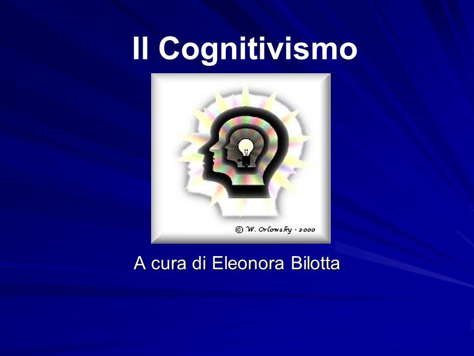 Il Cognitivismo A cura di Eleonora Bilotta