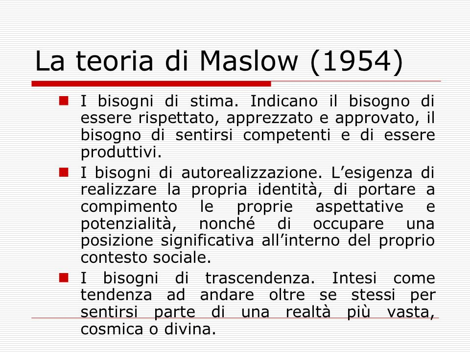 La teoria di Maslow (1954) I bisogni di stima.