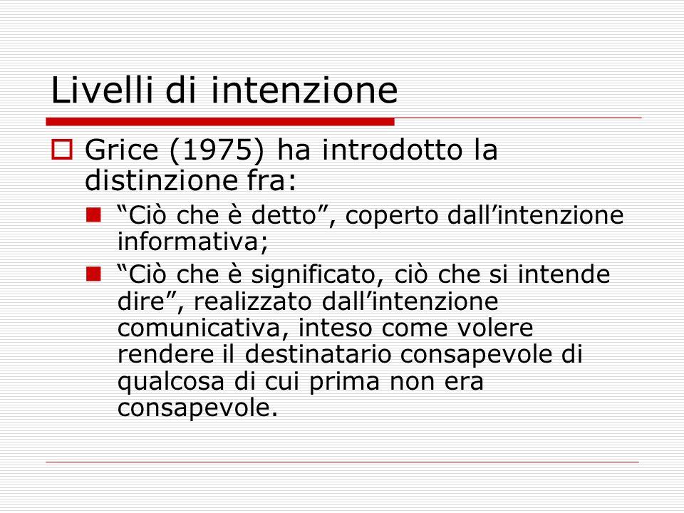 Processi di inferenza nellattribuzione di intenzioni comunicative Sperber e Wilson (1986) introducono il concetto di inferenza non dimostrativa.