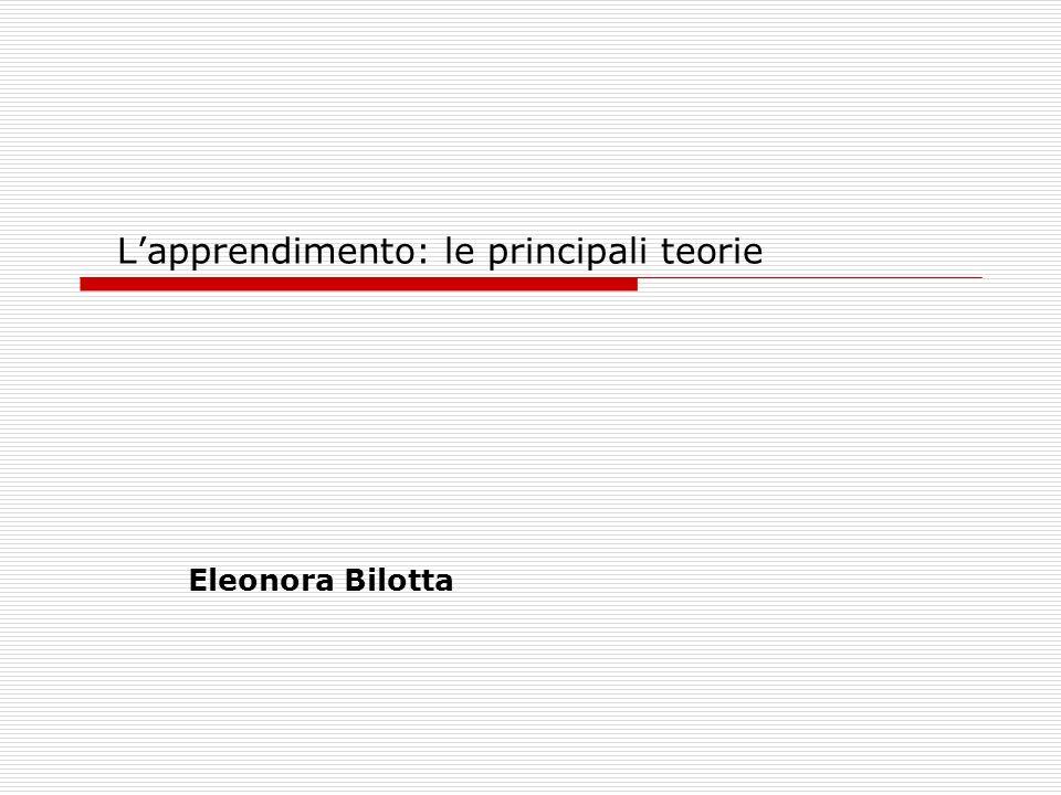 Eleonora Bilotta Lapprendimento: le principali teorie
