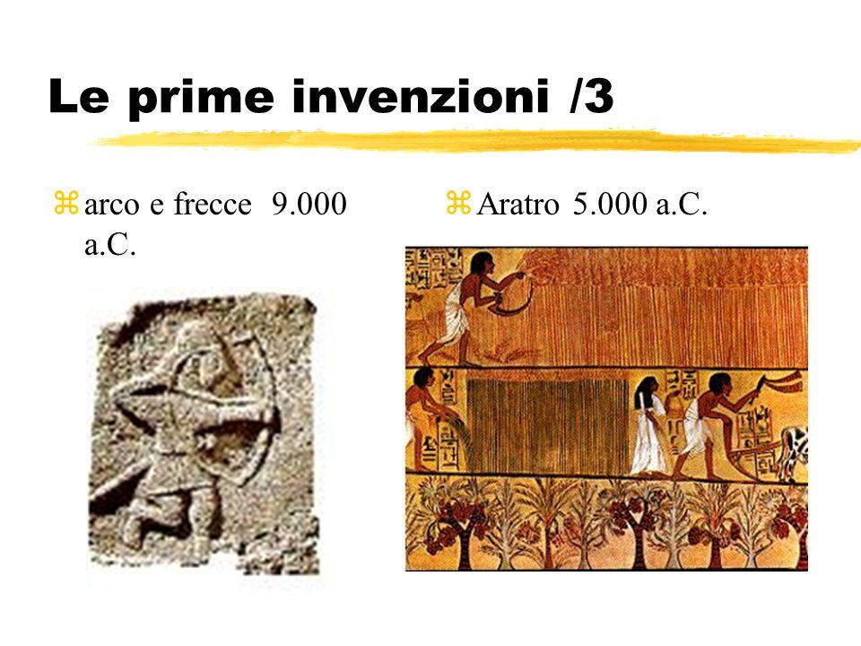 Le prime invenzioni /3 zarco e frecce 9.000 a.C. zAratro 5.000 a.C.