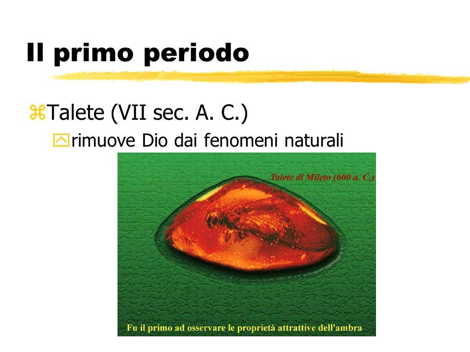 Il primo periodo zTalete (VII sec. A. C.) yrimuove Dio dai fenomeni naturali