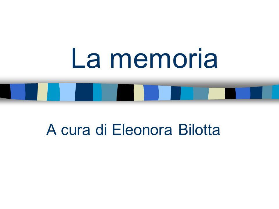 La memoria A cura di Eleonora Bilotta