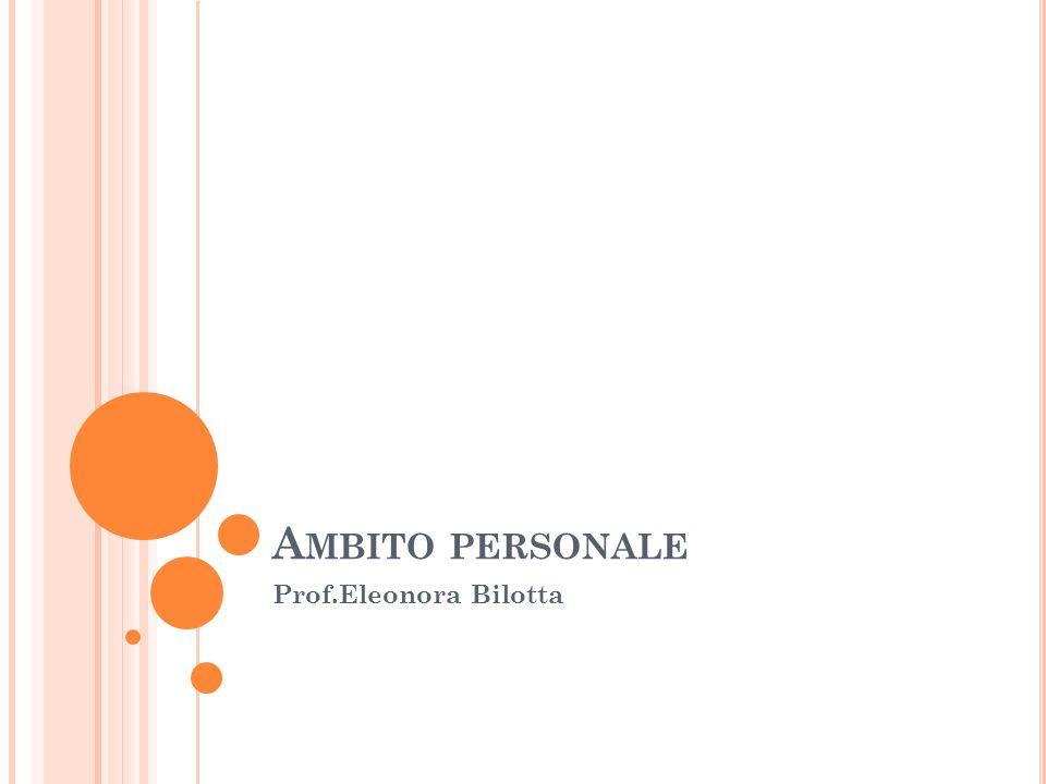 A MBITO PERSONALE Prof.Eleonora Bilotta