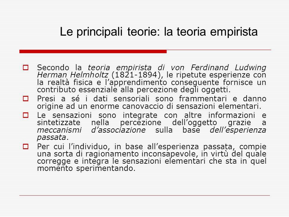 Le principali teorie: la scuola della Gestalt Secondo Kurt Koffka, la percezione: non è preceduta da sensazioni, è un fatto primitivo e immediato, non è causata da fattori estranei al processo stesso (come le associazioni, le inferenze o i giudizi), è il risultato della dinamica interna delle forze che si vengono a creare fra le diverse parti di uno stimolo.