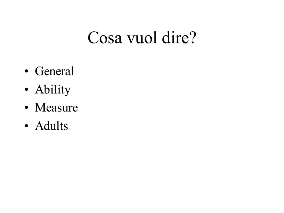 Cosa vuol dire? General Ability Measure Adults