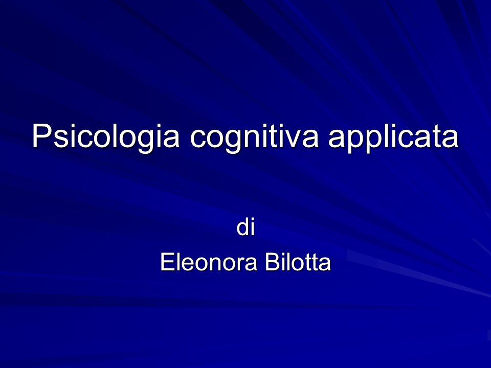 Psicologia cognitiva applicata di Eleonora Bilotta