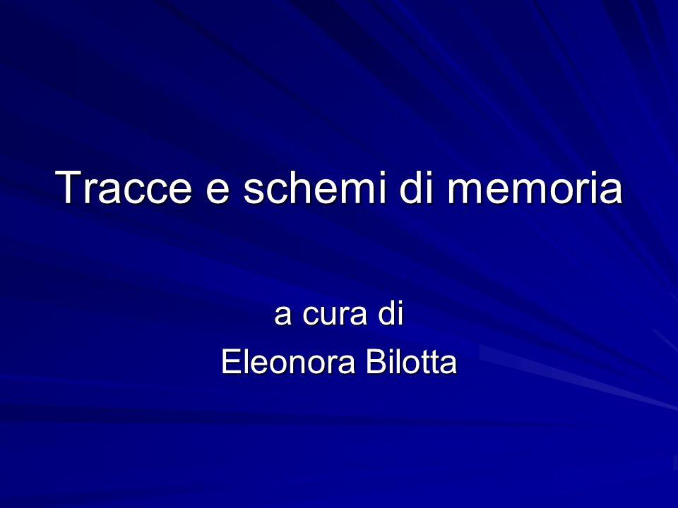 Tracce e schemi di memoria a cura di Eleonora Bilotta