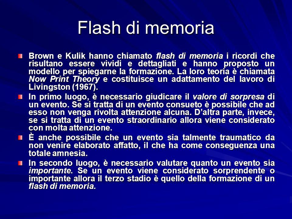 Flash di memoria Brown e Kulik hanno chiamato flash di memoria i ricordi che risultano essere vividi e dettagliati e hanno proposto un modello per spi