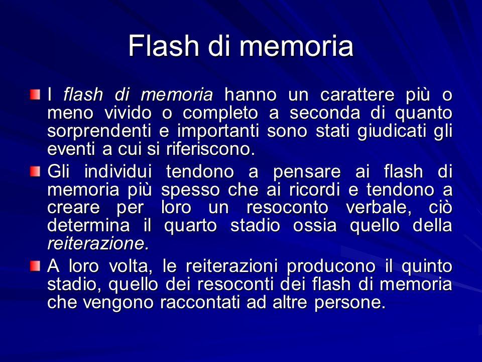 Flash di memoria I flash di memoria hanno un carattere più o meno vivido o completo a seconda di quanto sorprendenti e importanti sono stati giudicati