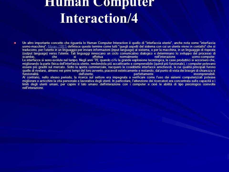 Human Computer Interaction/4 Un altro importante concetto che riguarda lo Human Computer Interaction è quello di
