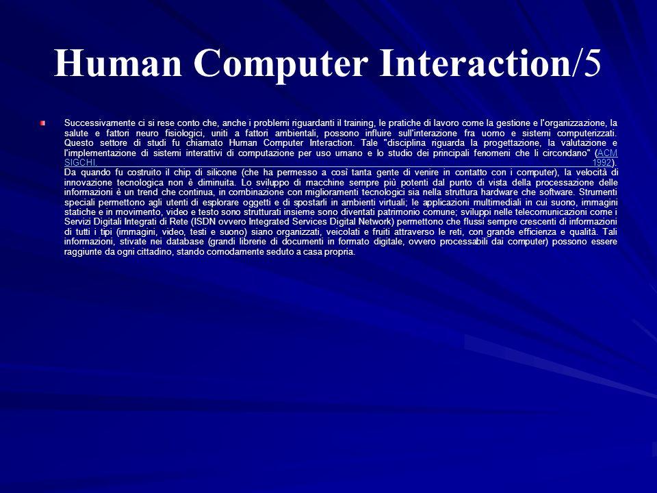 Human Computer Interaction/5 Successivamente ci si rese conto che, anche i problemi riguardanti il training, le pratiche di lavoro come la gestione e