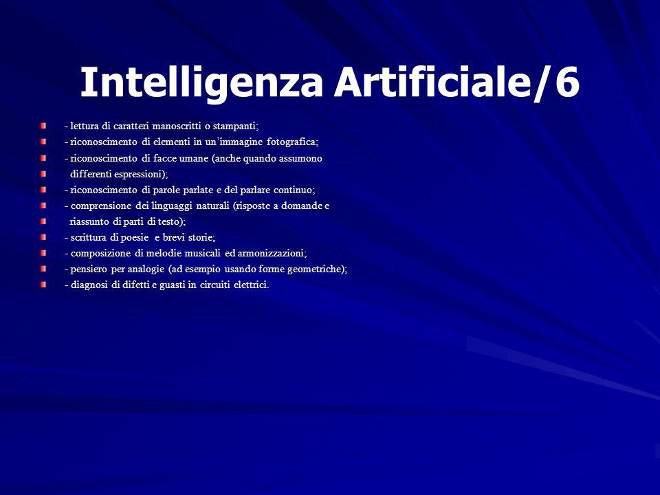 Intelligenza Artificiale/6 - lettura di caratteri manoscritti o stampanti; - riconoscimento di elementi in unimmagine fotografica; - riconoscimento di