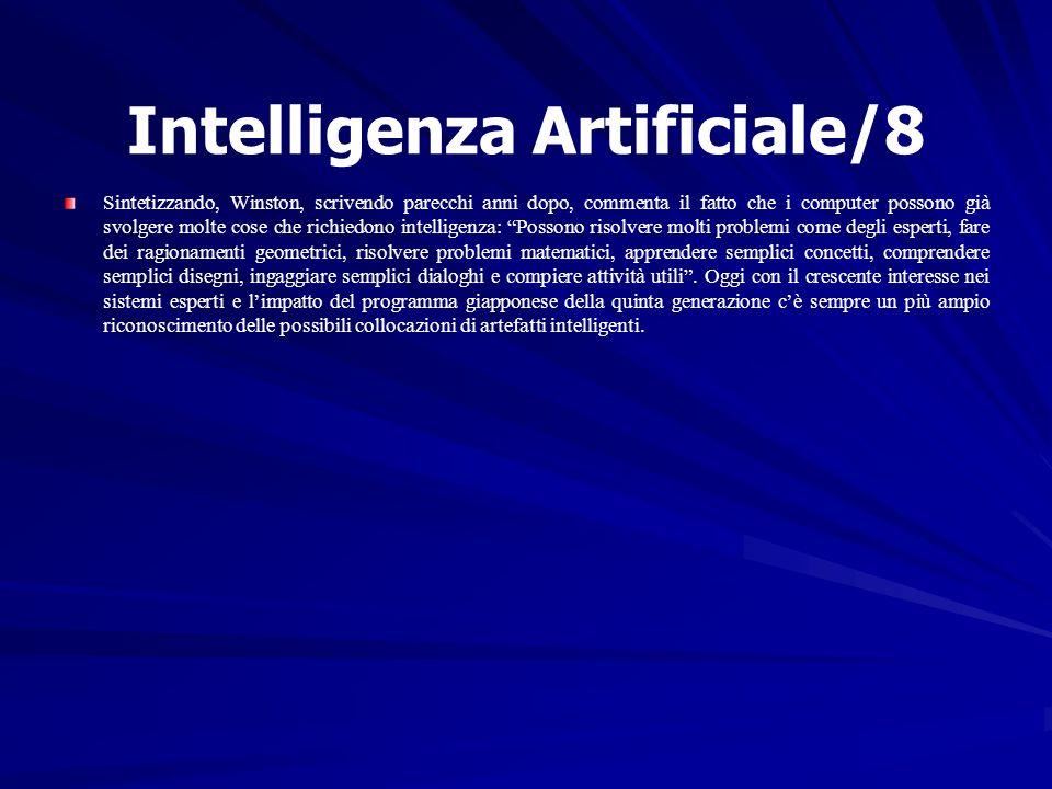 Intelligenza Artificiale/8 Sintetizzando, Winston, scrivendo parecchi anni dopo, commenta il fatto che i computer possono già svolgere molte cose che