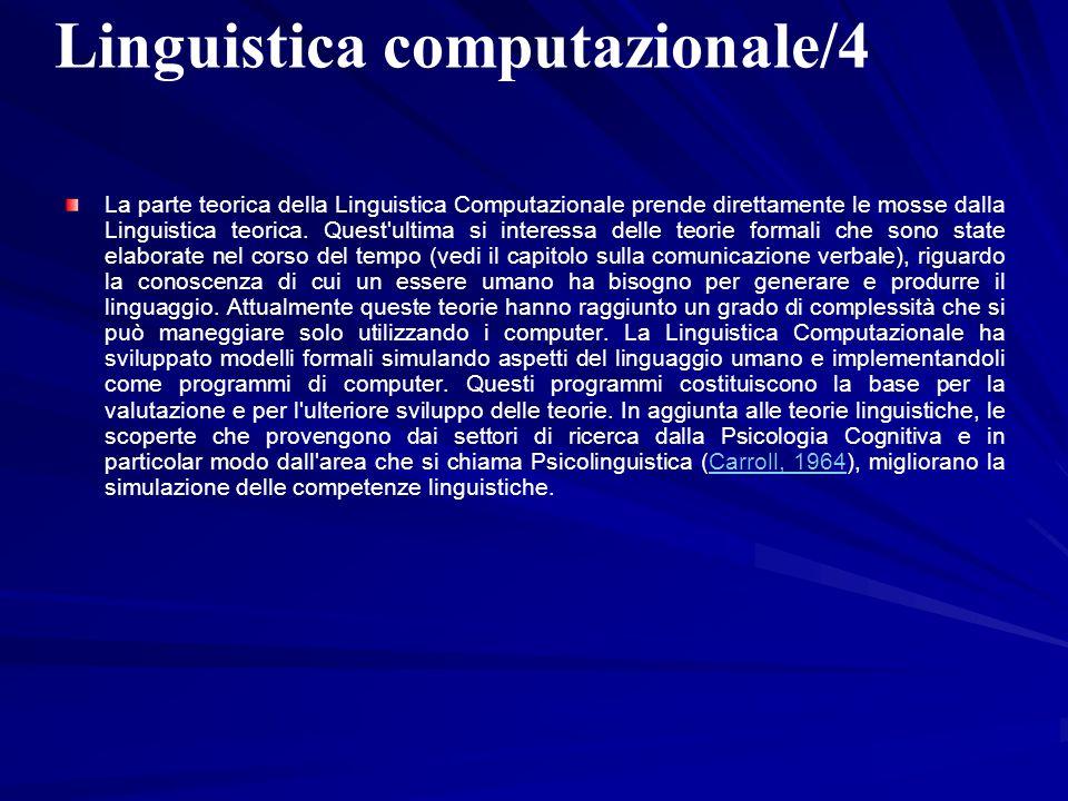 Linguistica computazionale/4 La parte teorica della Linguistica Computazionale prende direttamente le mosse dalla Linguistica teorica. Quest'ultima si
