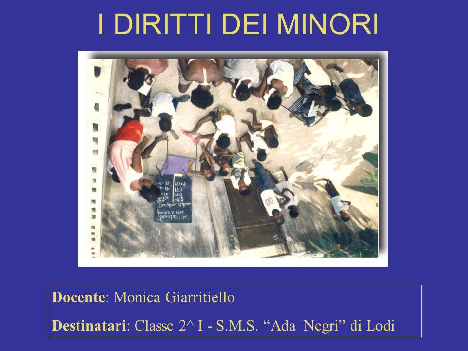 I DIRITTI DEI MINORI Docente: Monica Giarritiello Destinatari: Classe 2^ I - S.M.S.