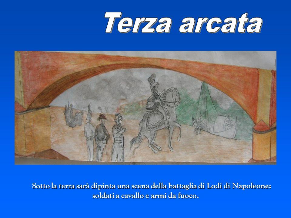 Sotto la terza sarà dipinta una scena della battaglia di Lodi di Napoleone: soldati a cavallo e armi da fuoco.