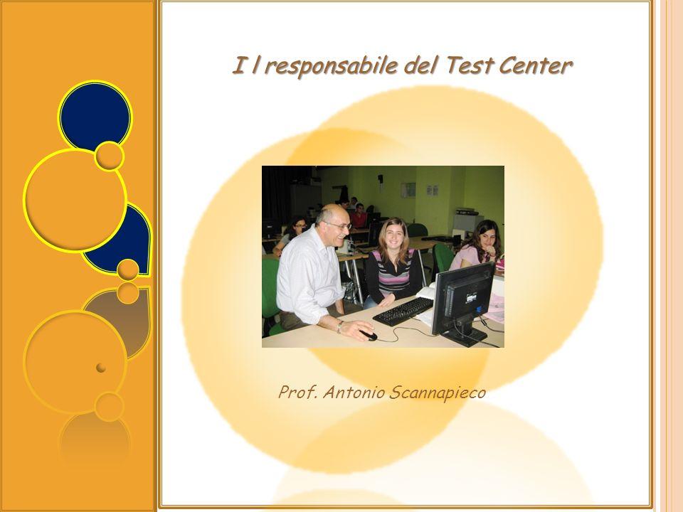 I l responsabile del Test Center Prof. Antonio Scannapieco