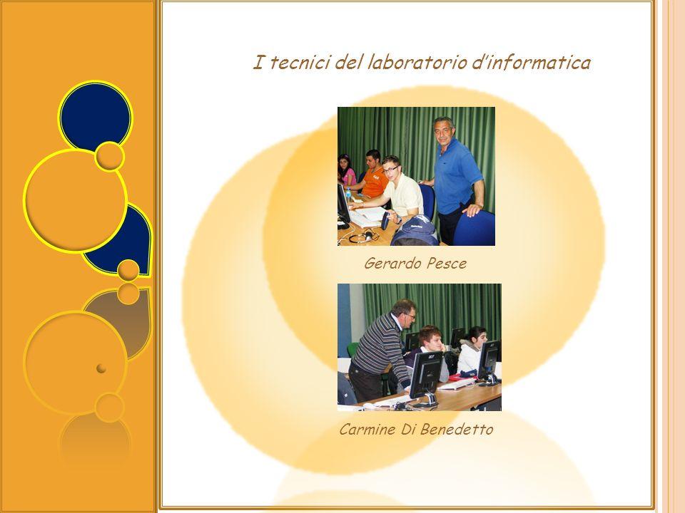 Gerardo Pesce I tecnici del laboratorio dinformatica Carmine Di Benedetto
