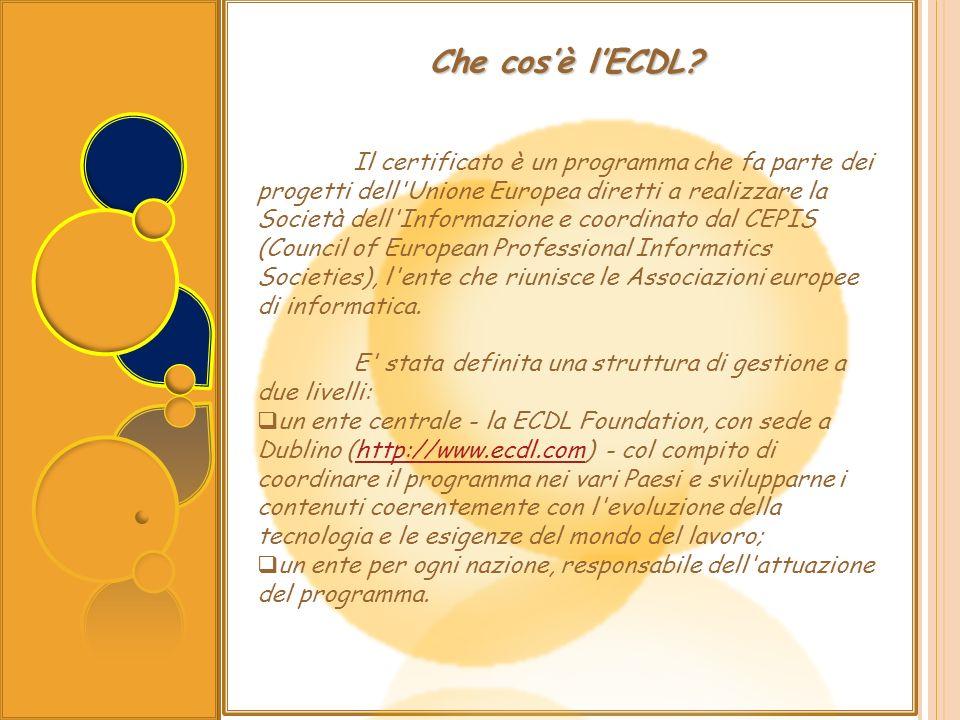 Il certificato è un programma che fa parte dei progetti dell'Unione Europea diretti a realizzare la Società dell'Informazione e coordinato dal CEPIS (